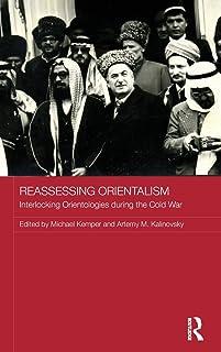 Reassessing Orientalism: Interlocking Orientologies during the Cold War