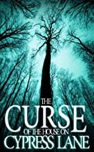 The Curse of the House on Cypress Lane (A Riveting Haunted House Mystery)