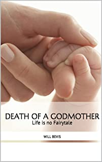 Death of A Godmother : Life is no Fairytale