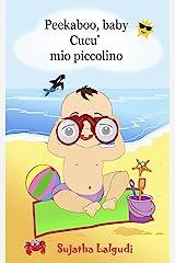 Children's book Italian: Peekaboo baby. Cucu' mio piccolino: (Bilingual Edition) English-Italian Picture book for children. Bilingual English Italian books ... books for children Vol. 1) (Italian Edition) Kindle Edition