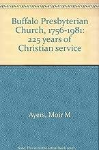 Buffalo Presbyterian Church, 1756-1981: 225 years of Christian service