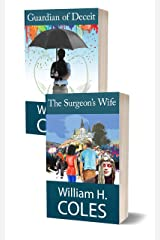 The Guardian of Deceit and The Surgeon's Wife (Novels of William H. Coles Book 6) Kindle Edition