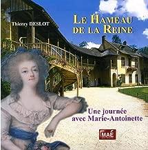 Le Hameau de la Reine : Une journée avec Marie-Antoinette