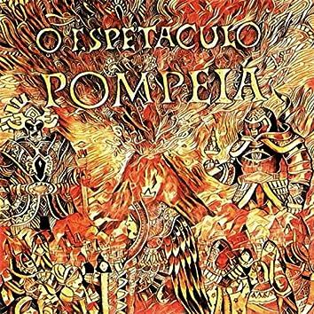 O Espetáculo Pompeia