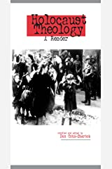 Holocaust Theology: A Reader Kindle Edition
