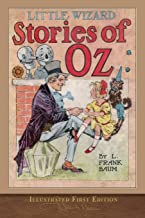 Little Wizard Stories (Illustrated First Edition): 100th Anniversary OZ Collection