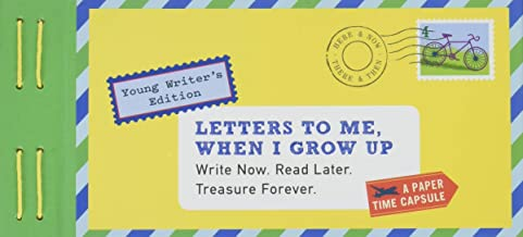 Letters to Me, When I Grow Up: Write Now. Read Later. Treasure Forever. (Time Capsule, Reflection Gifts for Kids, Thoughtful Gifts for Kids, Journaling for Kids)