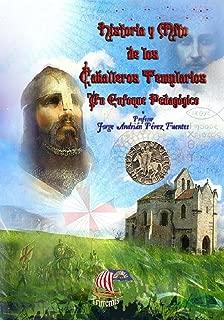 Historia y Mito de los Caballeros Templarios; Un Enfoque Pedagógico (Spanish Edition)