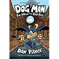 Dog Man: For Whom the Ball Rolls: From the Creator of Captain Underpants (Hardcover)