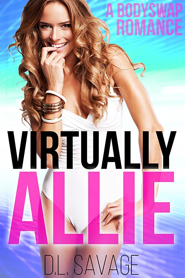 耐えられる解釈するクリスチャンVirtually Allie: A Bodyswap Romance (English Edition)