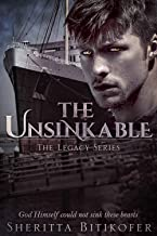 The Unsinkable (A Legacy Series Novel) (The Legacy Series Book 13)