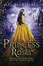 Princess of Roses: Beauty and the Beast Retold (Fairy Tale Adventures)