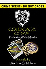 NYPD Cold Case: The Katherine White Murder - Case #13-098 (Det. Angelo Antonucci Book 1) Kindle Edition