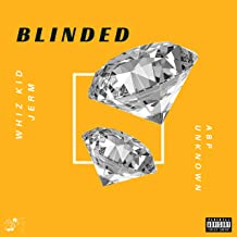 Blinded (feat. ABP Unknown) [Explicit]
