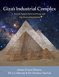 Giza's Industrial Complex: Ancient Egypt's Electrical Power & Gas Generating Systems