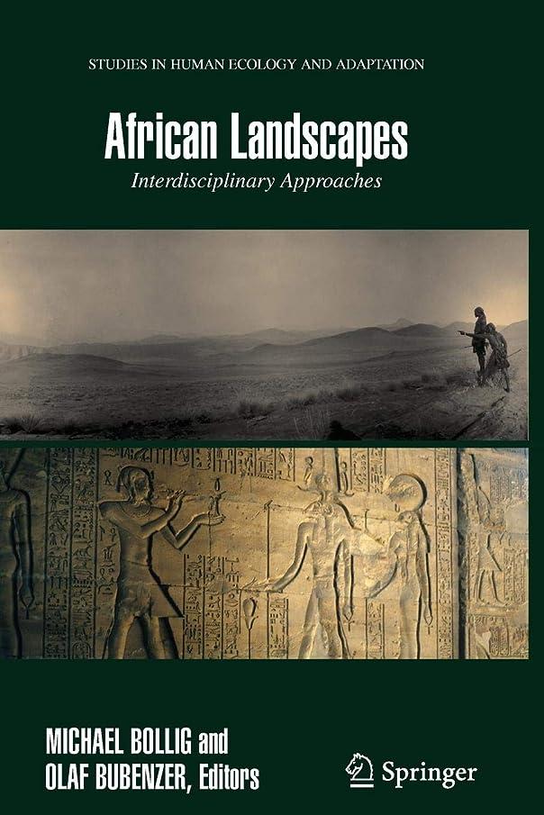 震える中止します美容師African Landscapes: Interdisciplinary Approaches (Studies in Human Ecology and Adaptation)