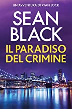 Il paradiso del crimine: Un'avventura di Ryan Lock (Serie di Ryan Lock) (Italian Edition)