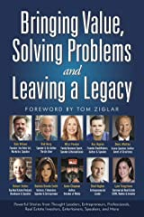 Bringing Value, Solving Problems and Leaving a Legacy Kindle Edition