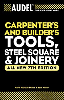 Audel Carpenter′s and Builder′s Tools, Steel Square, and Joinery