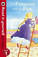 The Princess and the Pea - Read it yourself with Ladybird: Level 1 Kindle Edition
