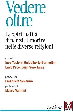 Vedere oltre: La spiritualità dinanzi al morire nelle diverse religioni