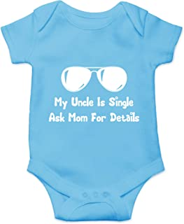 CBTwear My Uncle is Single Ask Mom for Details - Funny Pick Up Lines - Cute Infant One-Piece Baby Bodysuit