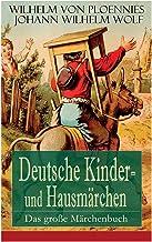 Deutsche Kinder- und Hausmärchen: Das große Märchenbuch (German Edition)