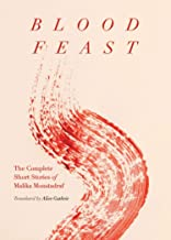 Blood Feast: The Complete Short Stories of Malika Moustadraf