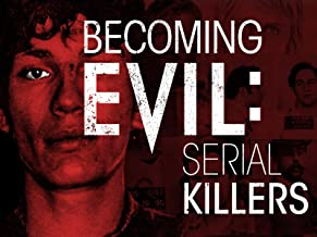 Becoming Evil: Serial Killers
