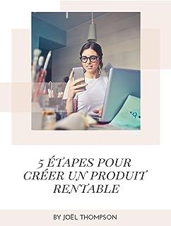 5 étapes pour créer un produit rentable (French Edition)