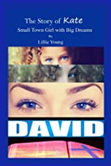 The Story of Kate: Small Town Girl with Big Dreams Kindle Edition