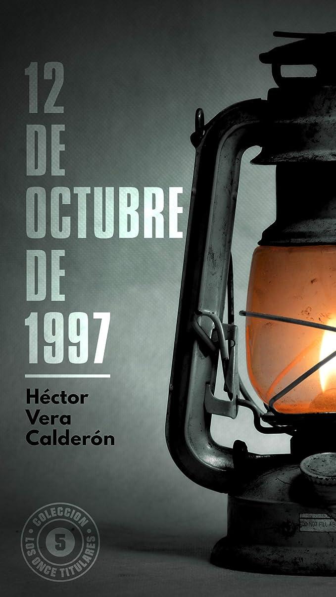 緯度成熟した竜巻12 de octubre de 1997 (Los Once Titulares no 5) (Spanish Edition)