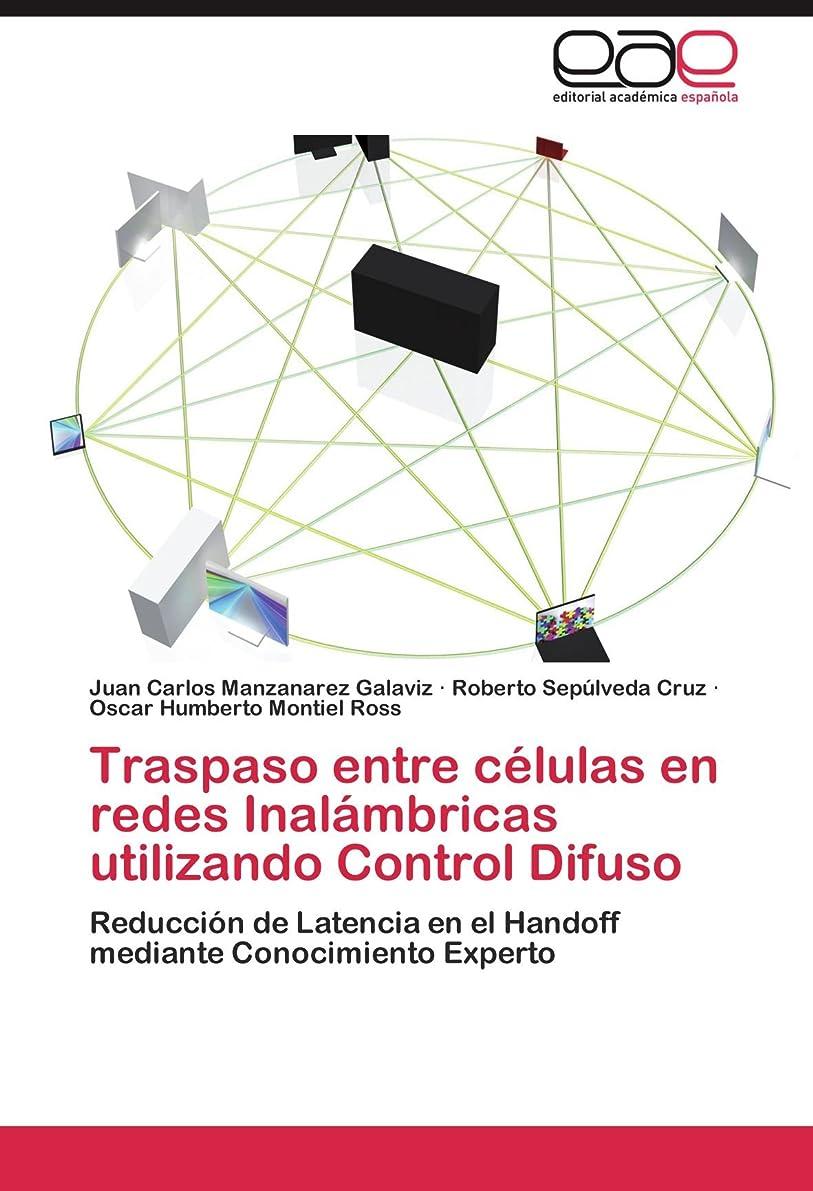 窒息させる疾患数Traspaso Entre Celulas En Redes Inalambricas Utilizando Control Difuso