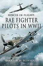 RAF Fighter Pilots in WWII (Voices in Flight)