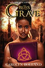 The Bliss of the Grave: A Brothers of the Dark Veil Novel (Orun and Aye - Heaven and Earth)