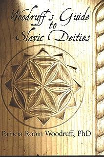 Woodruff`s Guide to Slavic Deities