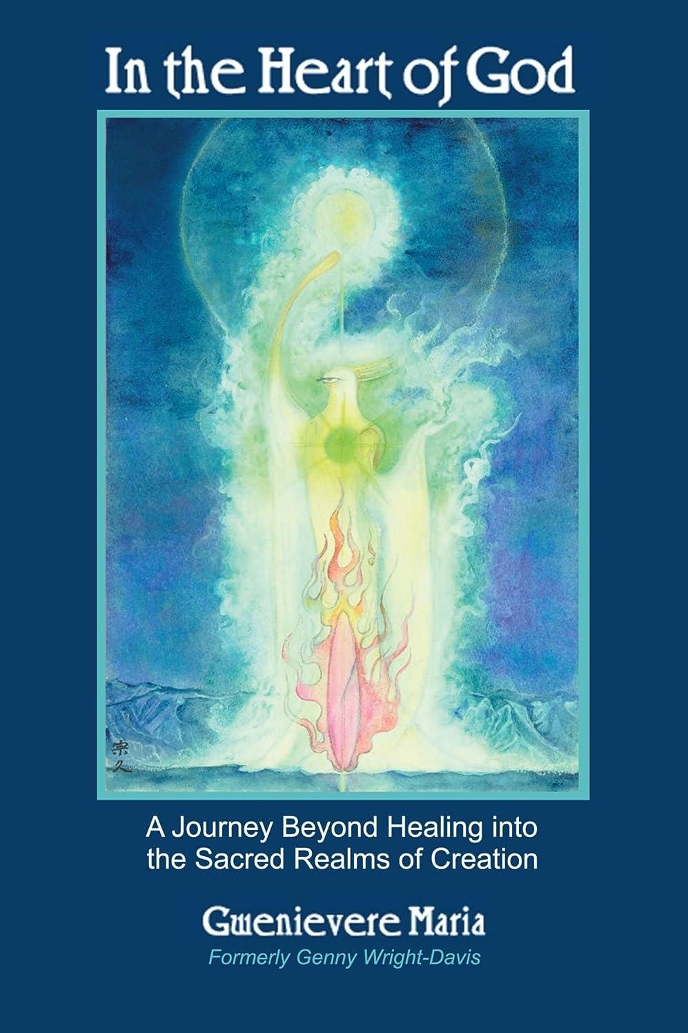 チケットアノイ宝In the Heart of God: A Journey Beyond Healing into the Sacred Realms of Creation