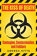 The Kiss of Death: Contagion, Contamination, and Folklore