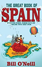 The Great Book of Spain: Interesting Stories, Spanish History & Random Facts About Spain (History & Fun Facts)