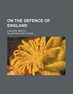 On the Defence of England; A Military Sketch