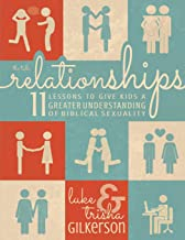 Download Relationships: 11 Lessons to Give Kids a Greater Understanding of Biblical Sexuality PDF