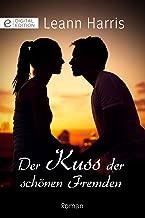 Der Kuss der schönen Fremden (Digital Edition) (German Edition)