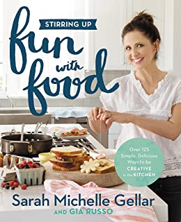 Stirring Up Fun with Food: Over 115 Simple, Delicious Ways to Be Creative in the Kitchen