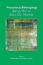 Precarious Belongings: Being Shiʿi in Non-Shiʿi Worlds