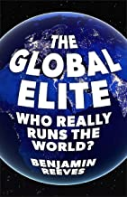 The Global Elite: Who Really Runs the World?