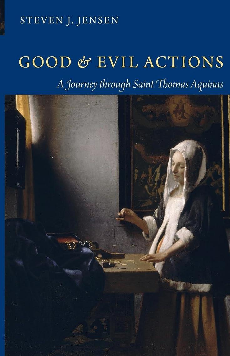 Good and Evil Actions: A Journey through Saint Thomas Aquinas