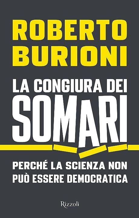 Roberto burioni - la congiura dei somari. perché la scienza non può essere democratica (italiano) copertina 978-8817099035