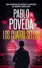 Los Cuatro Sellos: Una aventura de intriga y suspense de Gabriel Caballero: 10 (Series detective privado crimen y misterio)