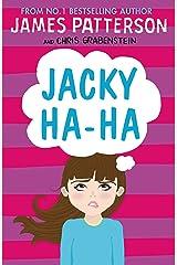 Jacky Ha-Ha: (Jacky Ha-Ha 1) (Jacky Ha-Ha Series) Kindle Edition