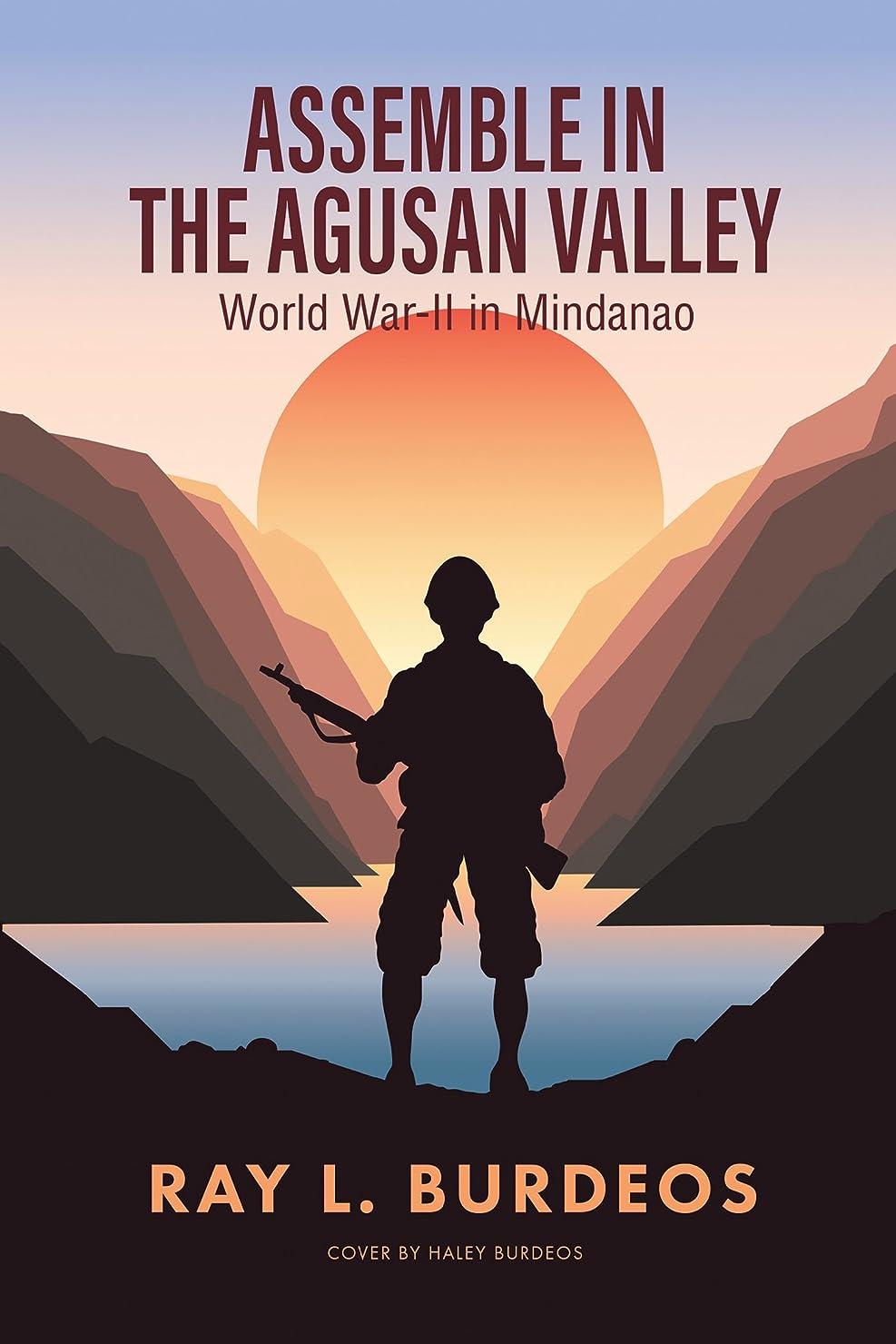 サンダース始まりお酒Assemble in Agusan Valley: World War-Ii in Mindanao (English Edition)